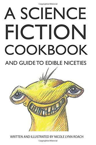 9780692274088: A Science Fiction Cookbook: And Guide to Edible Niceties