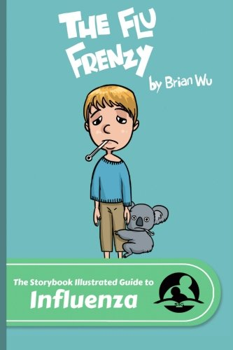 9780692274415: A Storybook Illustrated Guide to Influenza,The Zoo Flu Frenzy (SiGuides)