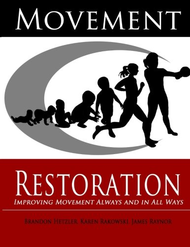 9780692274569: Movement Restoration: Improving Movement Always and in All Ways