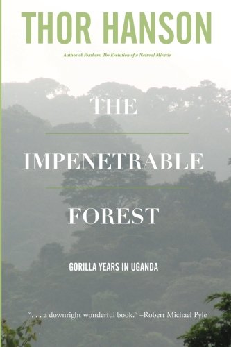 9780692275009: The Impenetrable Forest: Gorilla Years in Uganda