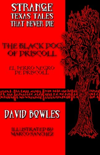 9780692275115: The Black Dog of Driscoll (Strange Texas Tales That Never Die) (Volume 1)