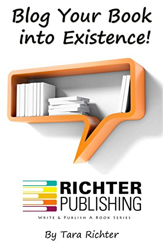 9780692275900: Blog Your Book into Existence (Richter Publishing) (Volume 1)