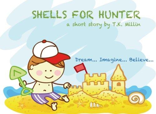 Shells For Hunter (Bedtime Stories on the: Millin, T.K.
