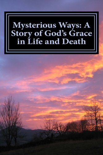 Mysterious Ways: A Story of God's Grace: Clark, Melissa Levi