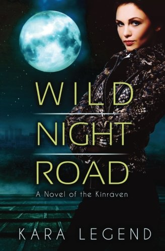 9780692277096: Wild Night Road: A Novel of the Kinraven