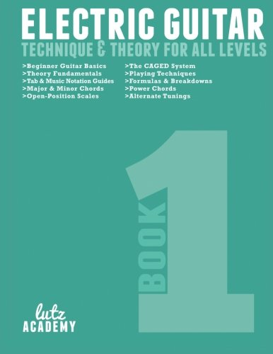 9780692278154: Electric Guitar: Technique & Theory for All Levels: Volume 1
