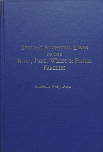 9780692278376: Specific Ancestral Lines of the Boaz, Paul, Welty & Fishel Families
