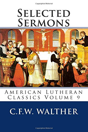 9780692278741: Selected Sermons: American Lutheran Classics Volume 9