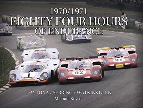9780692279083: 1970/1971 Eighty Four Hours of Endurance : Daytona/Sebring/Watkins Glen