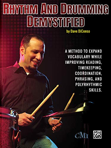 9780692280539: Rhythm and Drumming Demystified: A Method to Expand Your Vocabulary While Improving Your Reading, Timekeeping, Coordination, Phrasing, and Polyrhythmic Skills.