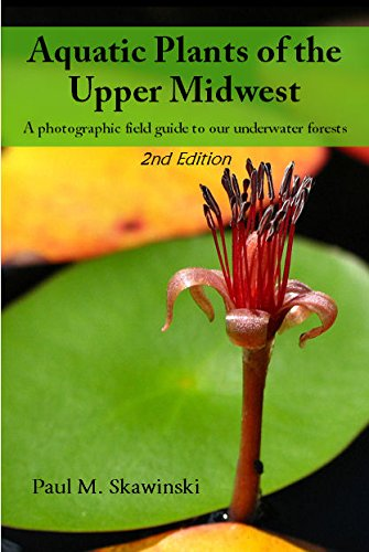 9780692280959: Aquatic Plants of the Upper Midwest: A Photographic Guide to our Underwater Forests, 2nd Edition
