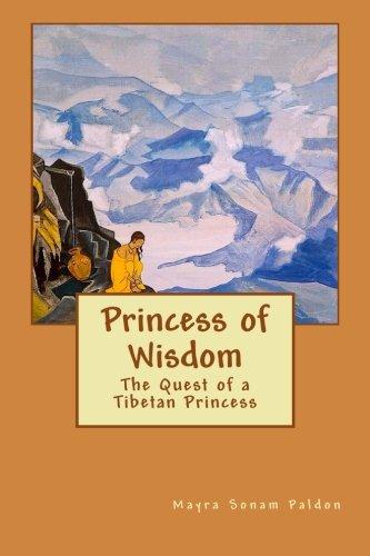 9780692281093: Princess of Wisdom: The Quest of a Tibetan Princess