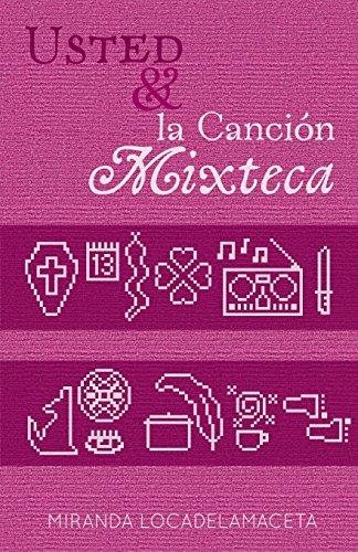 9780692282533: Usted & la Cancion Mixteca: Textos Recopilados (Spanish Edition)