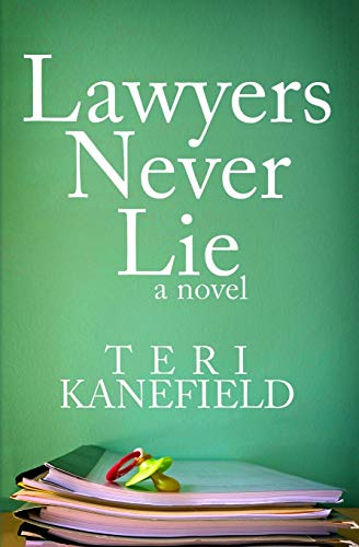 9780692283547: Lawyers Never Lie