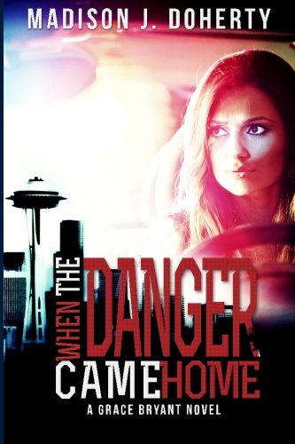 9780692283561: When the Danger Came Home (Grace Bryant Federal Air Marshal) (Volume 2)