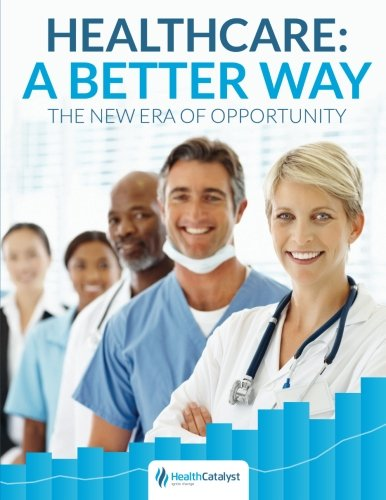 9780692283691: Healthcare: A Better Way. The New Era of Opportunity