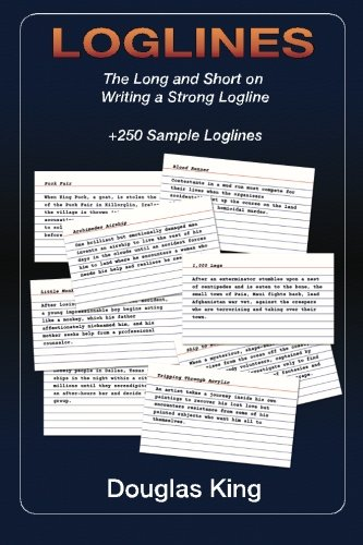9780692284018: Loglines: The Long and Short on Writing Strong Loglines