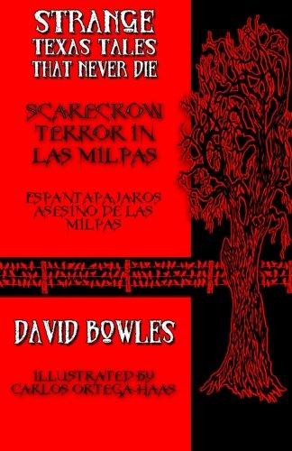 9780692284025: Scarecrow Terror in Las Milpas (Strange Texas Tales That Never Die) (Volume 9)