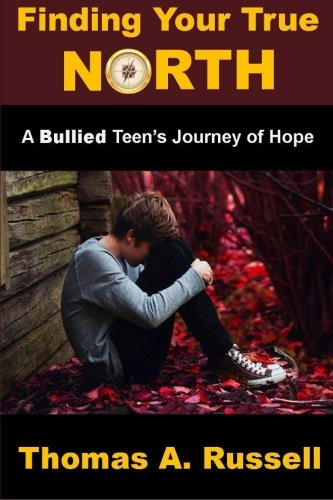 9780692285435: Finding Your True North: A Bullied Teen's Journey of Hope