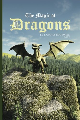 9780692285930: The Magic of Dragons: A Book About Dragons (Books by a Kid) (Volume 1)