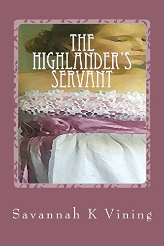 9780692286098: The Highlander's Servant: Book One of the Highlander Possession Series (Volume 1)