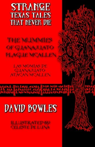 The Mummies of Guanajuato Plague McAllen Strange: David Bowles