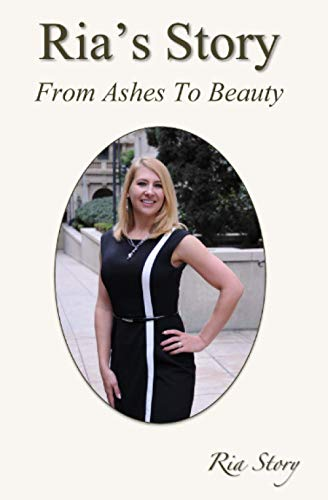9780692286609: Ria's Story: From Ashes To Beauty