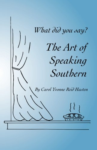 9780692286616: What did you say? The Art of Speaking Southern