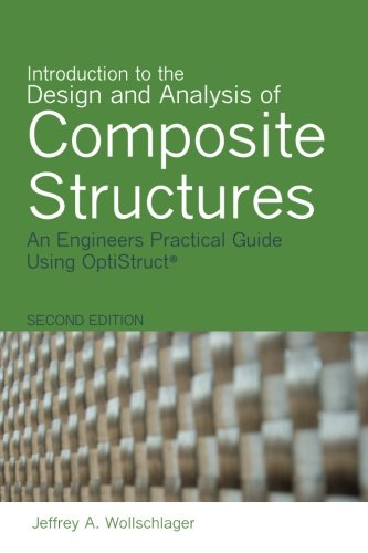 9780692287392: Introduction to the Design and Analysis of Composite Structures: An Engineers Practical Guide Using OptiStruct