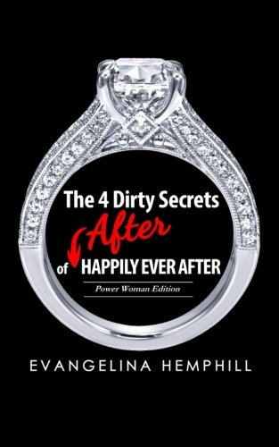 9780692287842: The 4 Dirty Secrets of After HAPPILY EVER AFTER (Power Woman Editon)