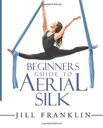 9780692288238: Beginners Guide to Aerial Silk