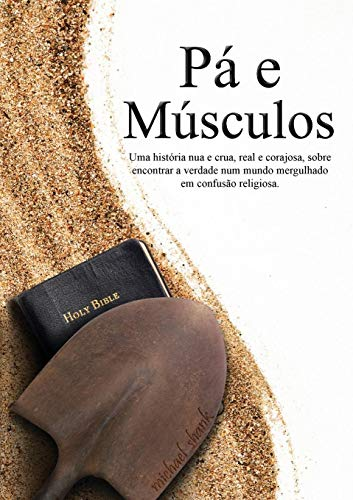 9780692288795: Muscle and a Shovel Portuguese Version (Pá e Músculos) (Portuguese Edition)