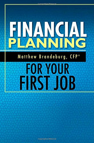 9780692289471: Financial Planning For Your First Job: A Comprehensive Financial Planning Guide (6th Edition)