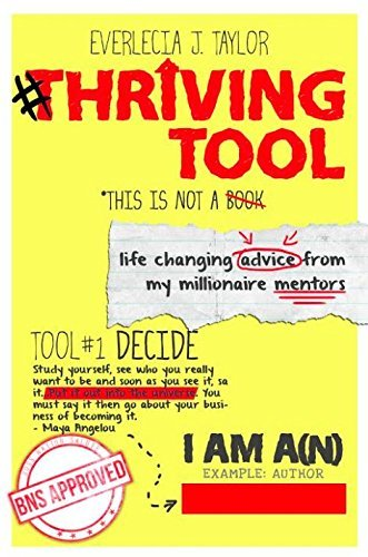 9780692289587: Thriving Tool: Life Changing Advice From My Millionaire Mentors