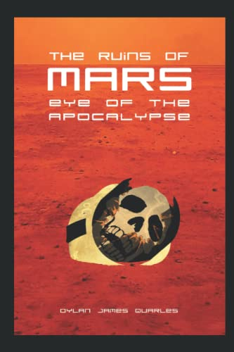 9780692289860: The Ruins of Mars: Eye of the Apocalypse (The Ruins of Mars Trilogy) (Volume 3)