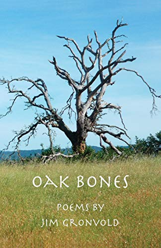 9780692290224: Oak Bones: Poems By Jim Gronvold