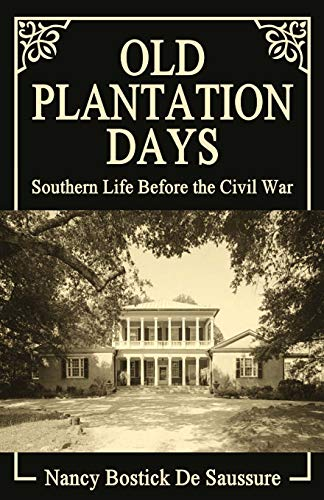 9780692290798: Old Plantation Days: Southern Life Before the Civil War
