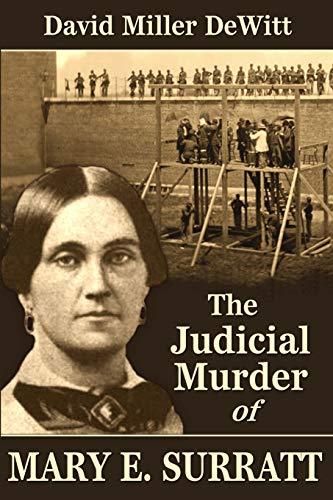 9780692293737: The Judicial Murder of Mary E. Surratt