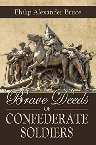Brave Deeds of Confederate Soldiers: Philip Alexander Bruce
