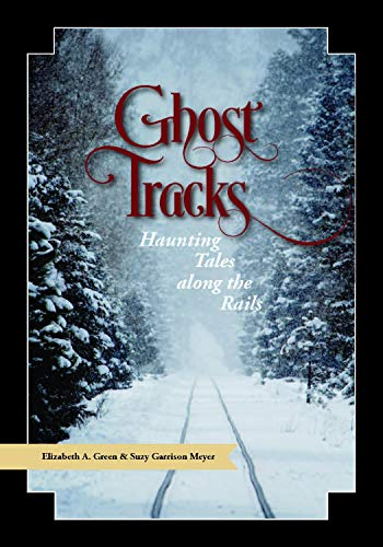 9780692295229: Ghost Tracks: Haunting Tales along the Rails