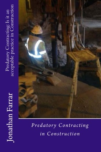 9780692295366: Predatory Contracting: Is it an acceptable practice in Construction: Predatory Contracting in Construction