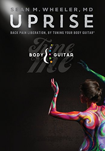 9780692296493: UPRISE: Back Pain Liberation, by Tuning Your Body Guitar