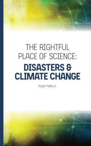9780692297513: The Rightful Place of Science: Disasters and Climate Change