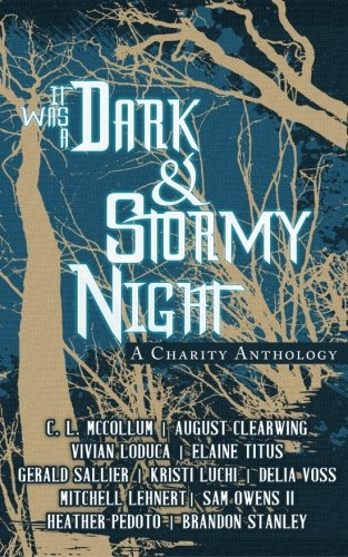 It Was A Dark & Stormy Night: Clearwing, August; Titus,