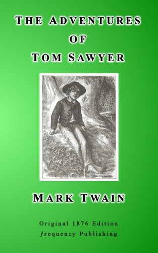 an analysis of an adventurous childhood in the adventures of tom sawyer by mark twain