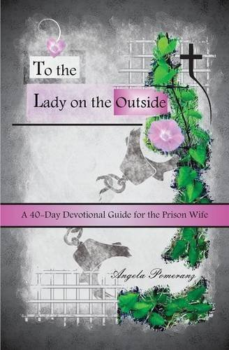 9780692298671: To the Lady on the Outside: A 40-Day Devotional Guide for the Prison Wife