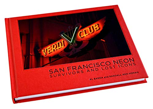 9780692299074: San Francisco Neon: Survivors and Lost Icons