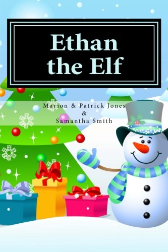 9780692299586: Ethan the Elf: 4
