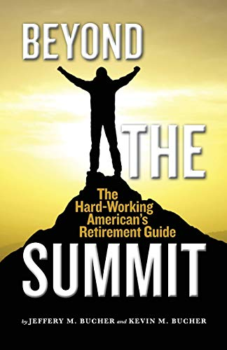 9780692299807: Beyond the Summit: The Hard-Working American's Retirement Guide
