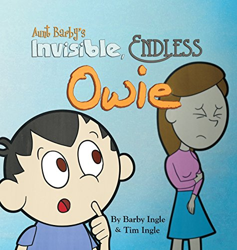 Aunt Barby's Invisible, Endless Owie: Barby A Ingle